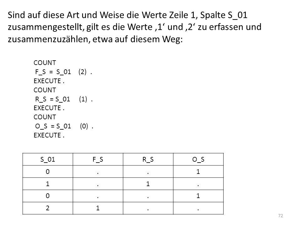 Sind auf diese Art und Weise die Werte Zeile 1, Spalte S_01 zusammengestellt, gilt es die Werte '1' und '2' zu erfassen und zusammenzuzählen, etwa auf diesem Weg: