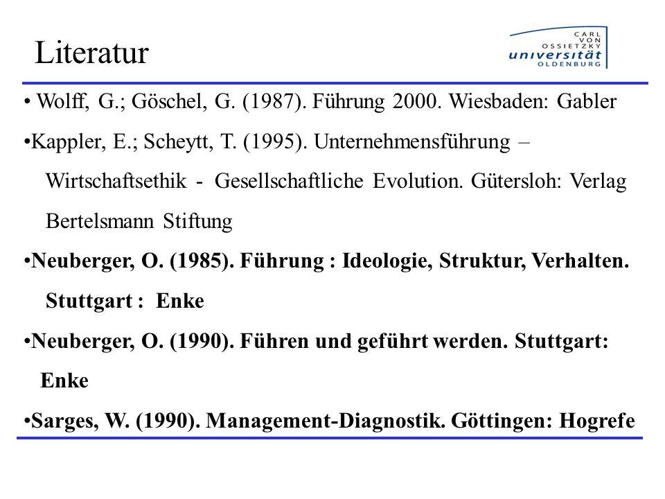 Literatur Wolff, G.; Göschel, G. (1987). Führung 2000. Wiesbaden: Gabler. Kappler, E.; Scheytt, T. (1995). Unternehmensführung –