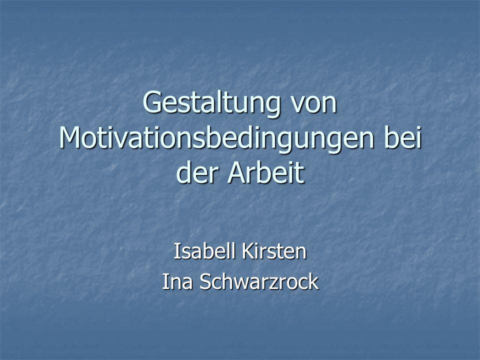 Gestaltung von Motivationsbedingungen bei der Arbeit