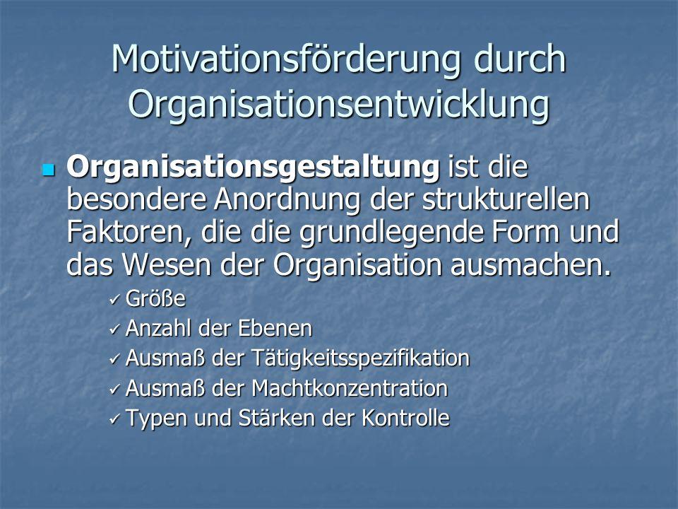 Motivationsförderung durch Organisationsentwicklung