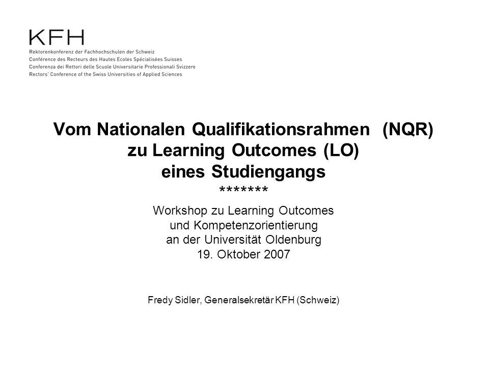 Vom Nationalen Qualifikationsrahmen (NQR) zu Learning Outcomes (LO) eines Studiengangs ******* Workshop zu Learning Outcomes und Kompetenzorientierung an der Universität Oldenburg 19.