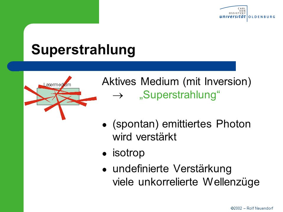 "Superstrahlung Aktives Medium (mit Inversion)  ""Superstrahlung"