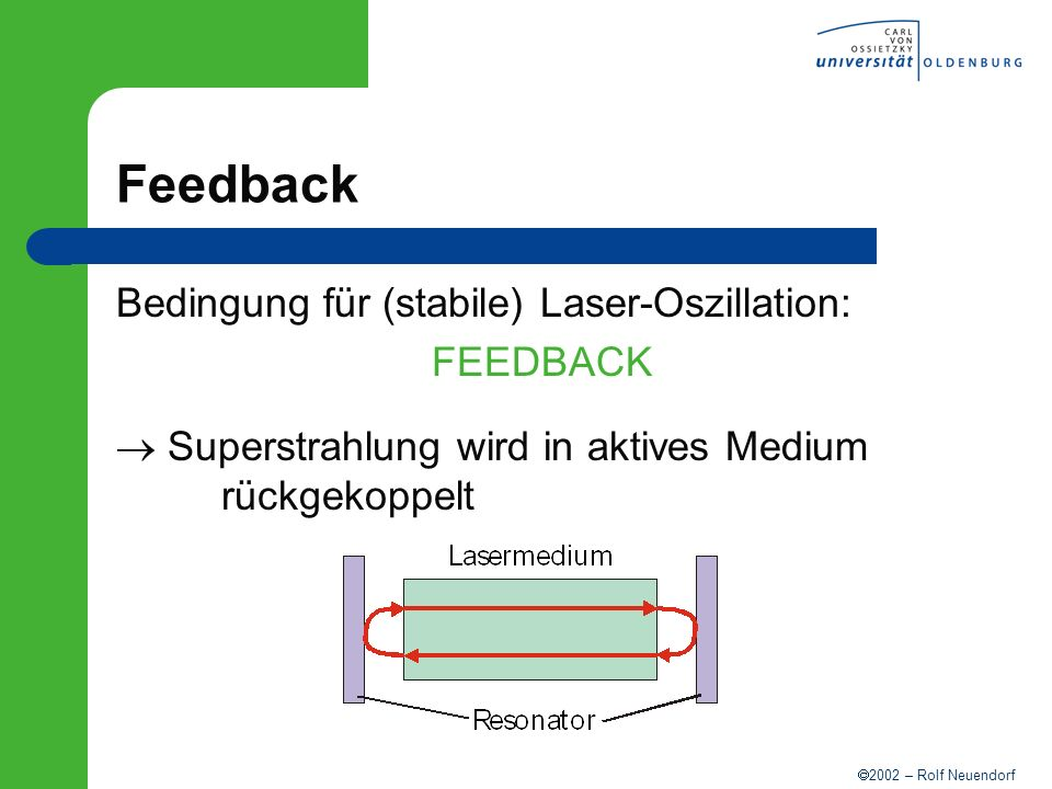 Feedback Bedingung für (stabile) Laser-Oszillation: FEEDBACK