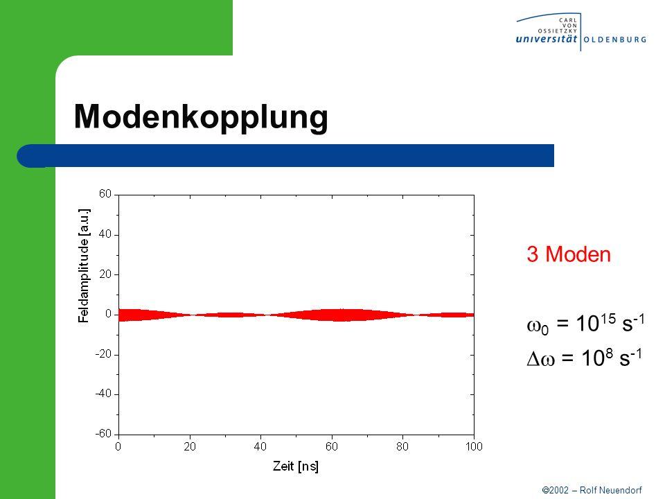 Modenkopplung 3 Moden w0 = 1015 s-1 Dw = 108 s-1