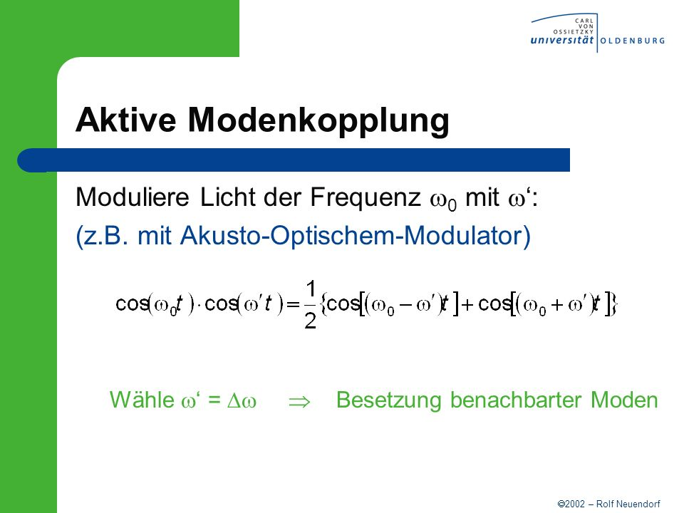 Aktive Modenkopplung Moduliere Licht der Frequenz w0 mit w':