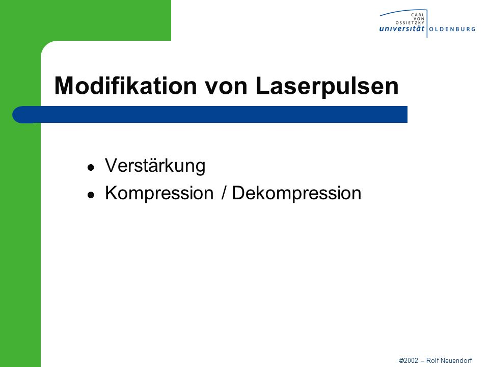 Modifikation von Laserpulsen