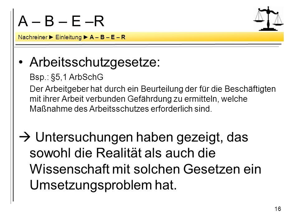 A – B – E –R Arbeitsschutzgesetze: