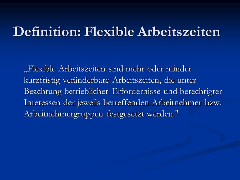 Definition: Flexible Arbeitszeiten