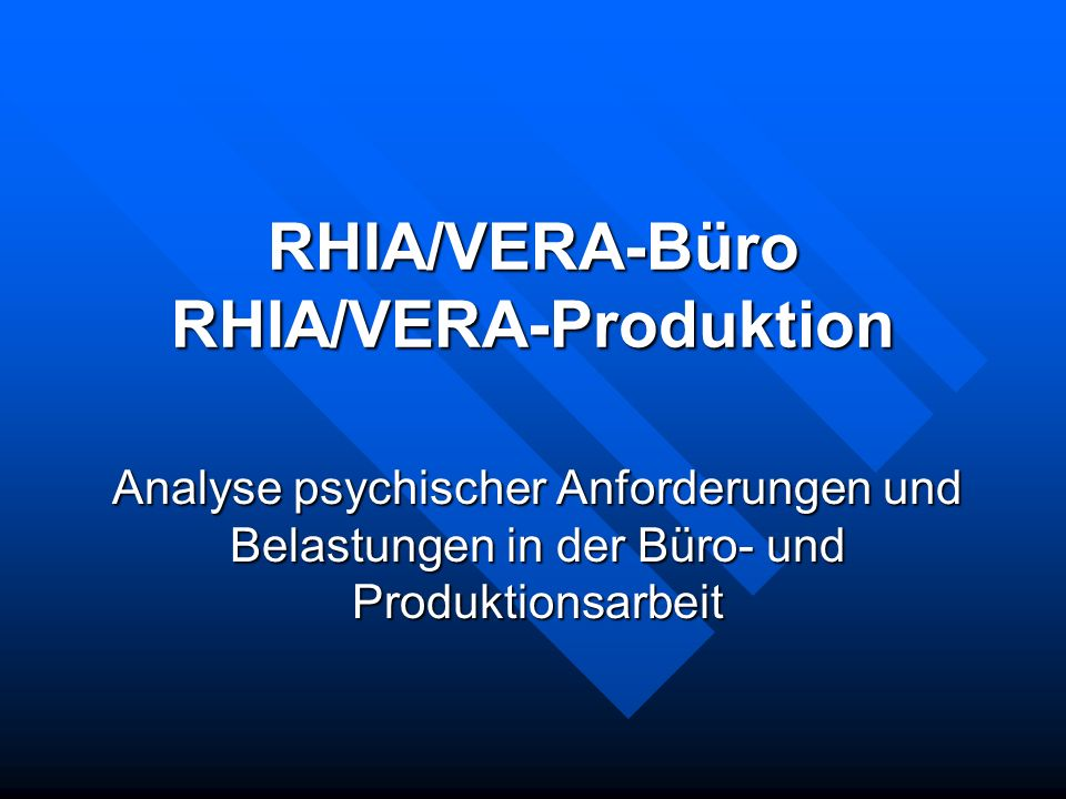 RHIA/VERA-Büro RHIA/VERA-Produktion