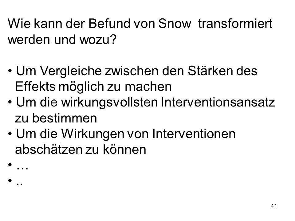 Wie kann der Befund von Snow transformiert werden und wozu