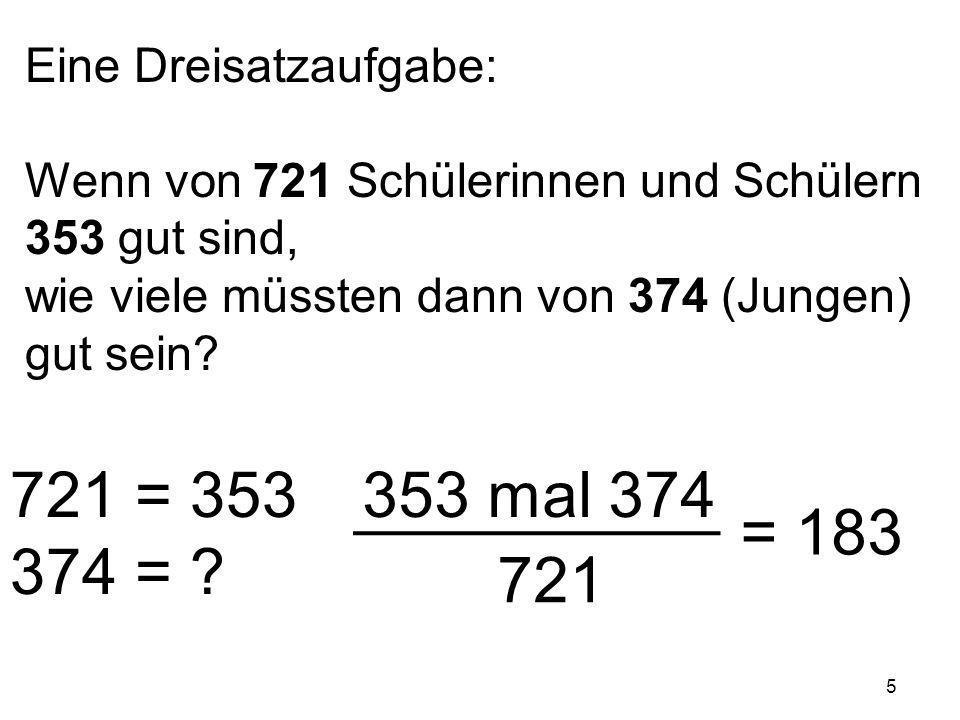 721 = 353 374 = 353 mal 374 = 183 721 Eine Dreisatzaufgabe: