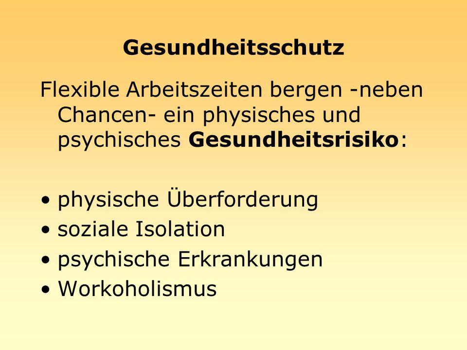 Gesundheitsschutz Flexible Arbeitszeiten bergen -neben Chancen- ein physisches und psychisches Gesundheitsrisiko: