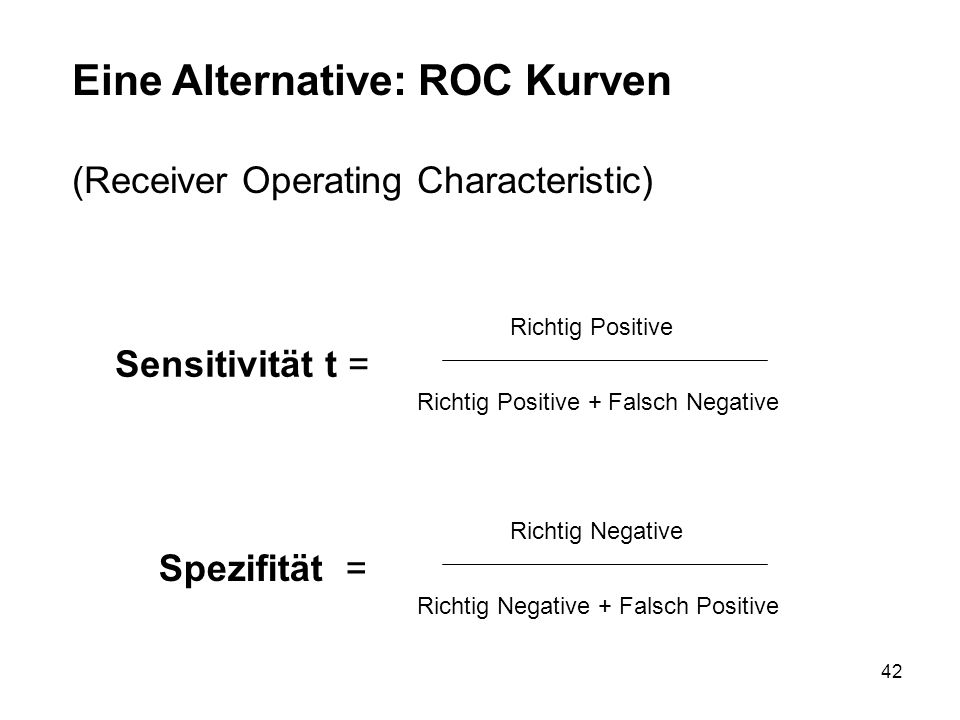 Eine Alternative: ROC Kurven