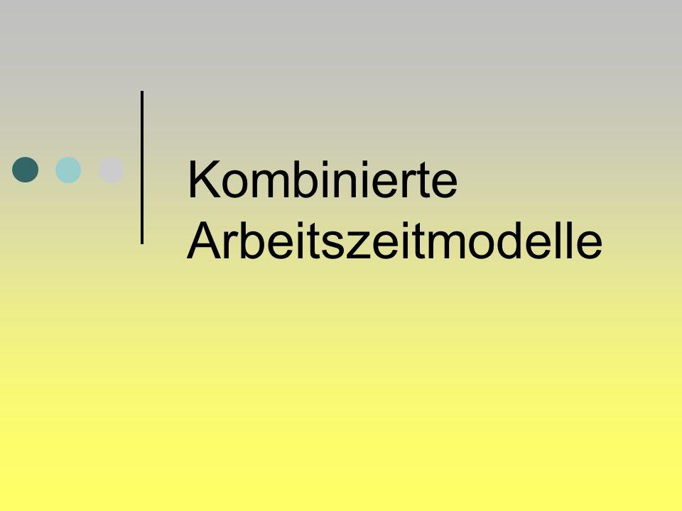 Kombinierte Arbeitszeitmodelle