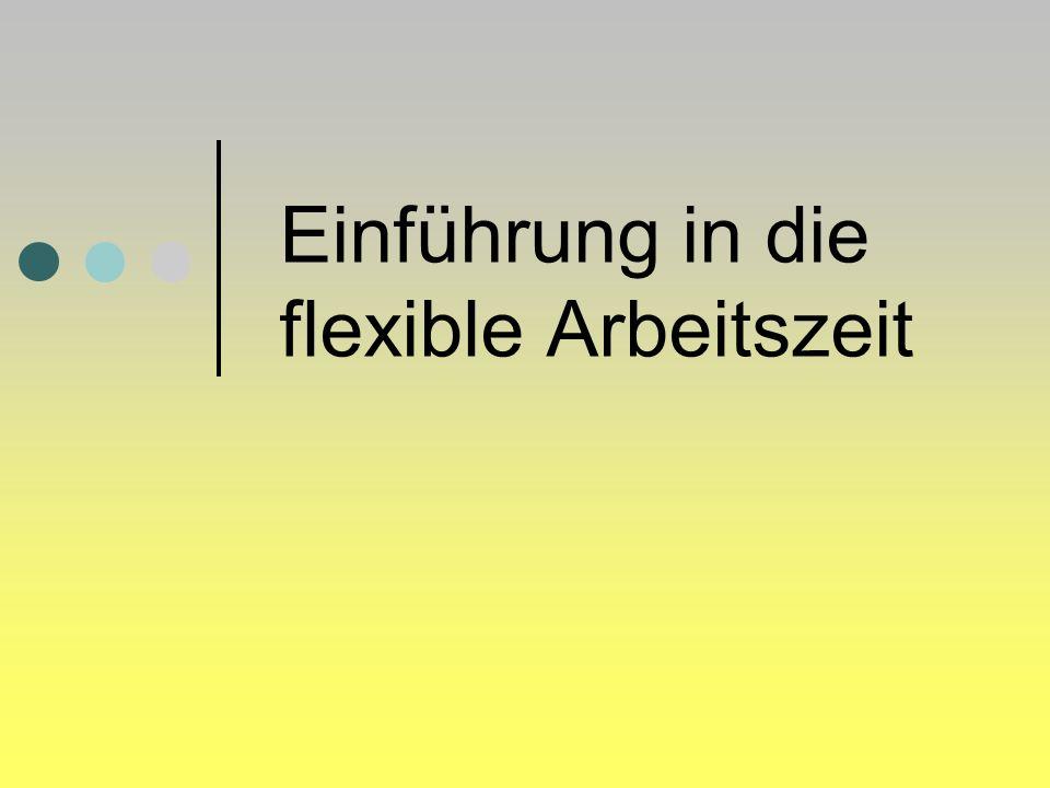 Einführung in die flexible Arbeitszeit