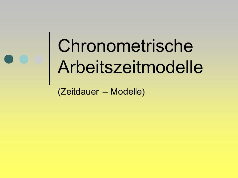 Chronometrische Arbeitszeitmodelle (Zeitdauer – Modelle)