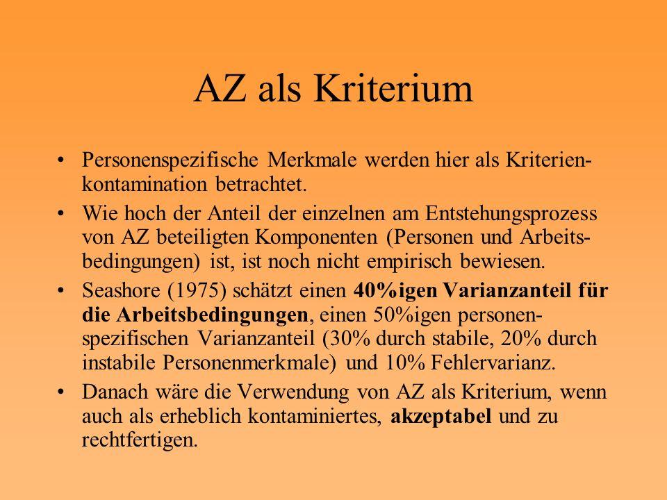 AZ als Kriterium Personenspezifische Merkmale werden hier als Kriterien-kontamination betrachtet.