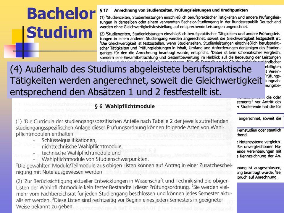Bachelor Studium (4) Außerhalb des Studiums abgeleistete berufspraktische. Tätigkeiten werden angerechnet, soweit die Gleichwertigkeit.