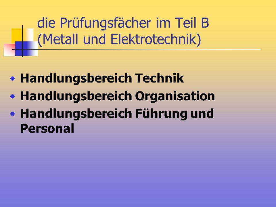 die Prüfungsfächer im Teil B (Metall und Elektrotechnik)