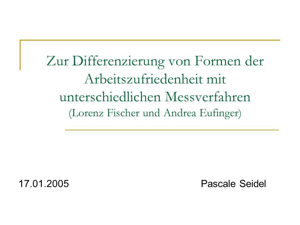 Zur Differenzierung von Formen der Arbeitszufriedenheit mit unterschiedlichen Messverfahren (Lorenz Fischer und Andrea Eufinger)