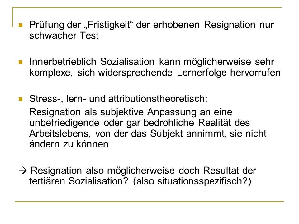 """Prüfung der """"Fristigkeit der erhobenen Resignation nur schwacher Test"""