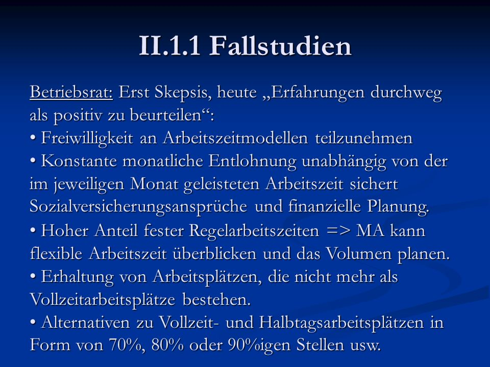 "II.1.1 Fallstudien Betriebsrat: Erst Skepsis, heute ""Erfahrungen durchweg als positiv zu beurteilen :"