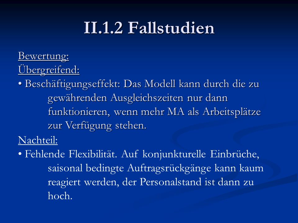 II.1.2 Fallstudien Bewertung: Übergreifend: