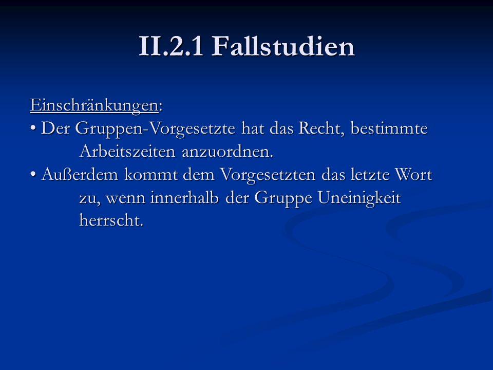 II.2.1 Fallstudien Einschränkungen: