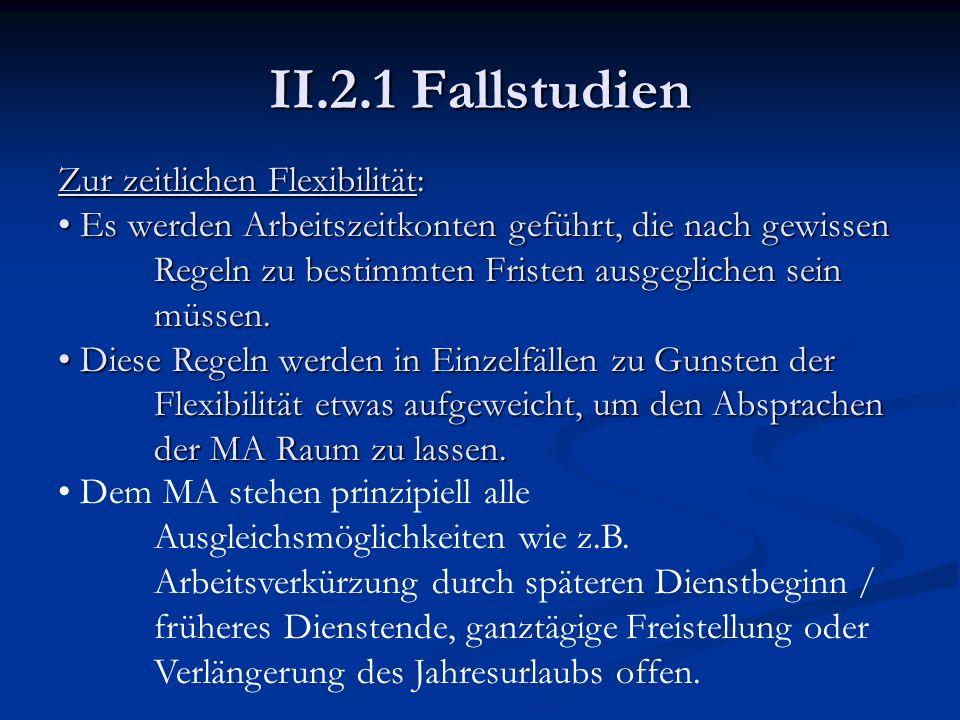 II.2.1 Fallstudien Zur zeitlichen Flexibilität: