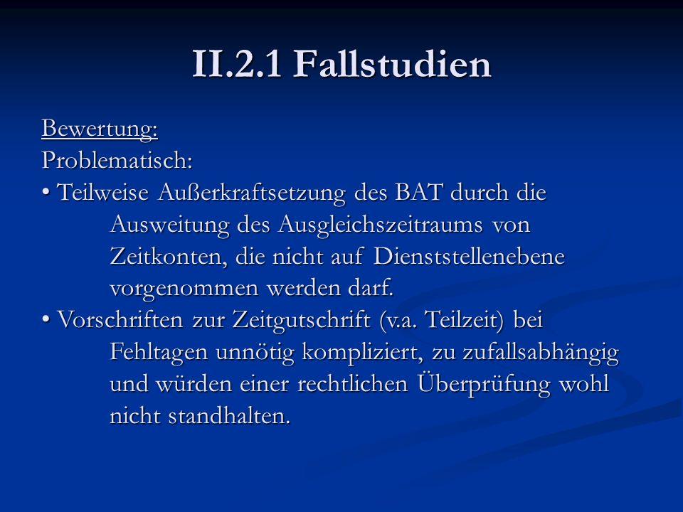 II.2.1 Fallstudien Bewertung: Problematisch: