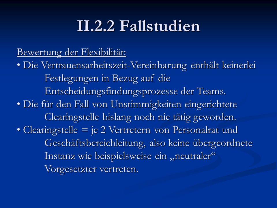 II.2.2 Fallstudien Bewertung der Flexibilität: