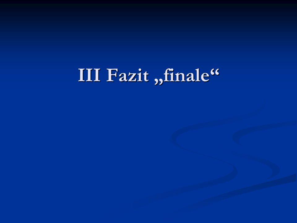 """III Fazit """"finale"""