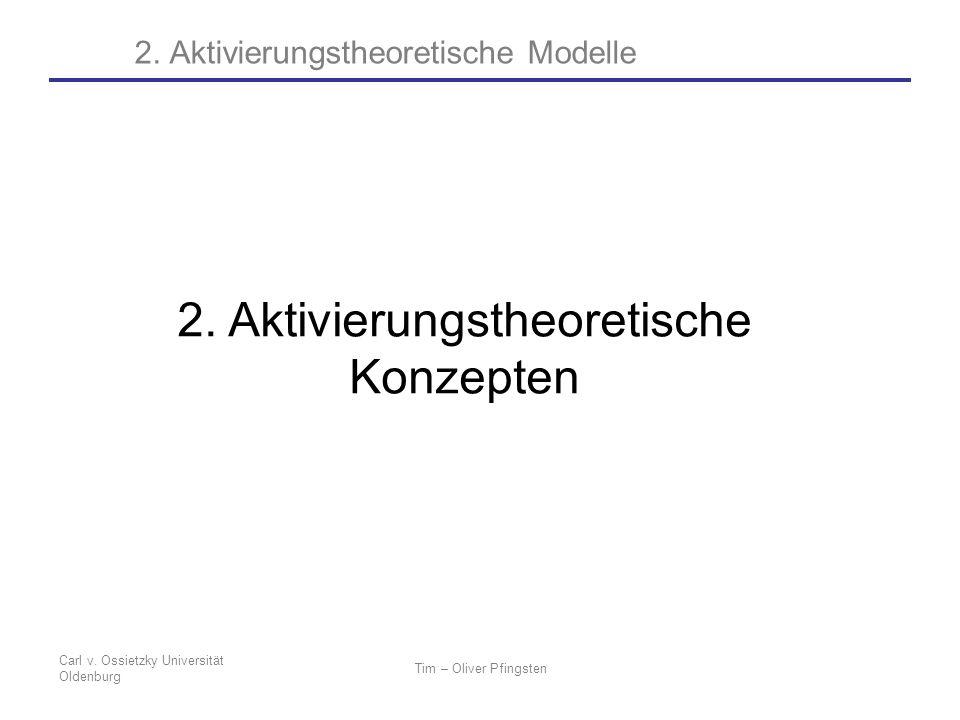 2. Aktivierungstheoretische Modelle