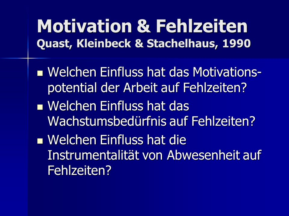 Motivation & Fehlzeiten Quast, Kleinbeck & Stachelhaus, 1990