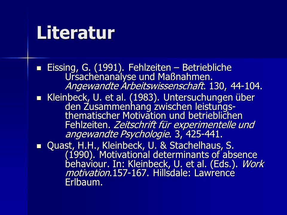 Literatur Eissing, G. (1991). Fehlzeiten – Betriebliche Ursachenanalyse und Maßnahmen. Angewandte Arbeitswissenschaft. 130, 44-104.