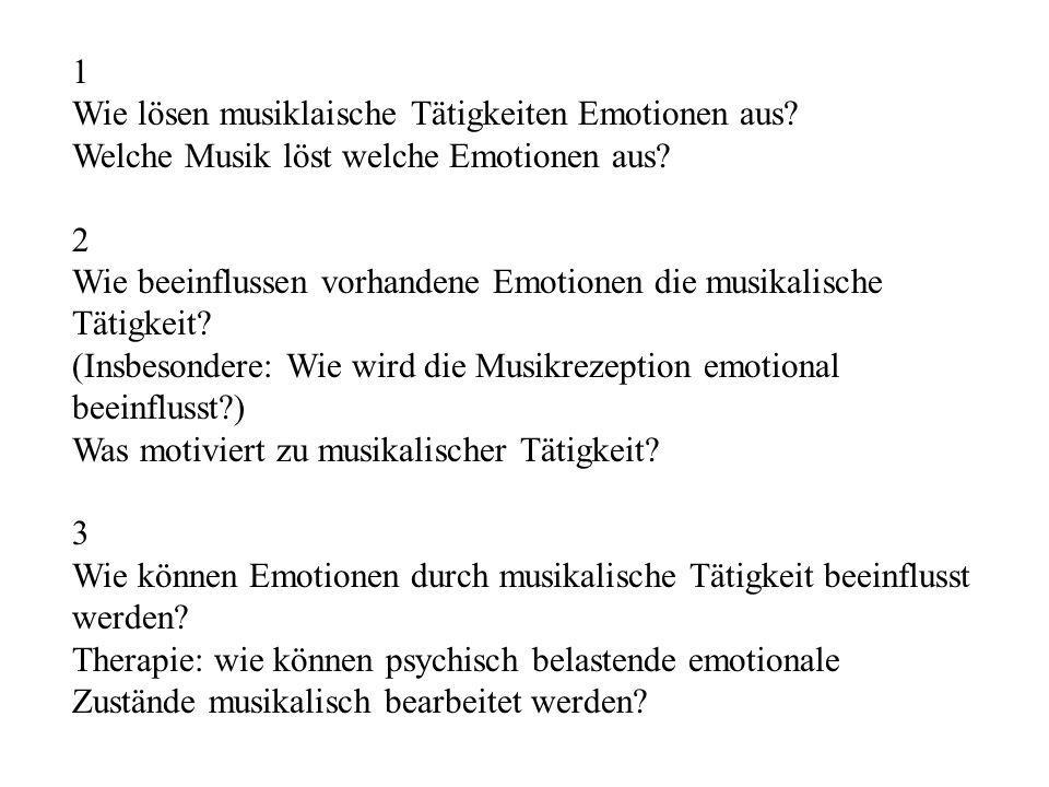 1 Wie lösen musiklaische Tätigkeiten Emotionen aus Welche Musik löst welche Emotionen aus 2.