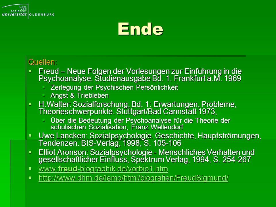 Ende Quellen: Freud – Neue Folgen der Vorlesungen zur Einführung in die Psychoanalyse. Studienausgabe Bd. 1. Frankfurt a.M. 1969.