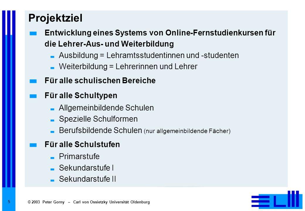 ProjektzielEntwicklung eines Systems von Online-Fernstudienkursen für die Lehrer-Aus- und Weiterbildung.