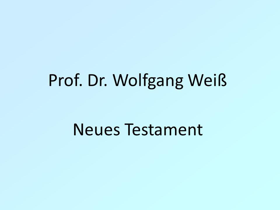 Prof. Dr. Wolfgang Weiß Neues Testament 8
