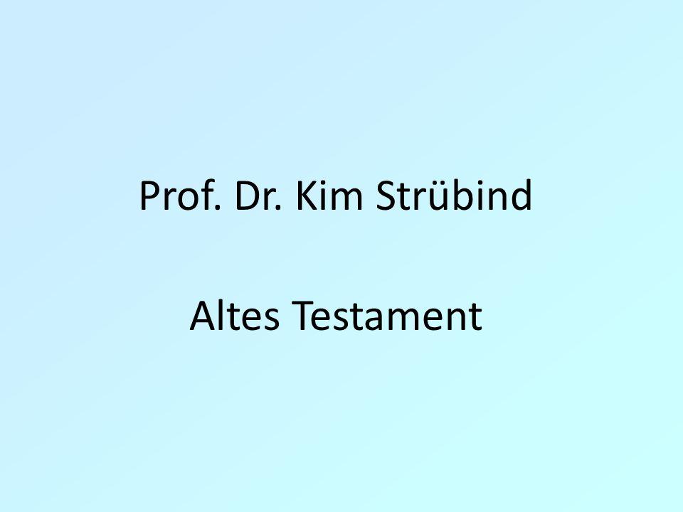 Prof. Dr. Kim Strübind Altes Testament 9