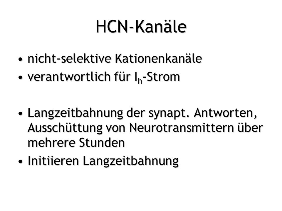 HCN-Kanäle nicht-selektive Kationenkanäle verantwortlich für Ih-Strom