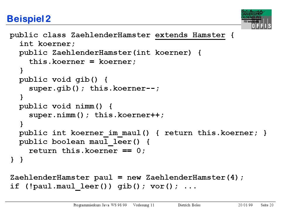 Beispiel 2 public class ZaehlenderHamster extends Hamster {