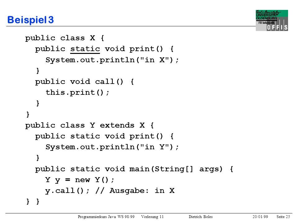 Beispiel 3 public class X { public static void print() {
