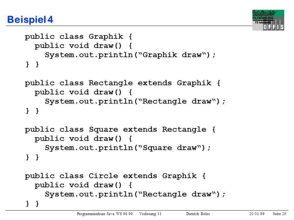 Beispiel 4 public class Graphik { public void draw() {