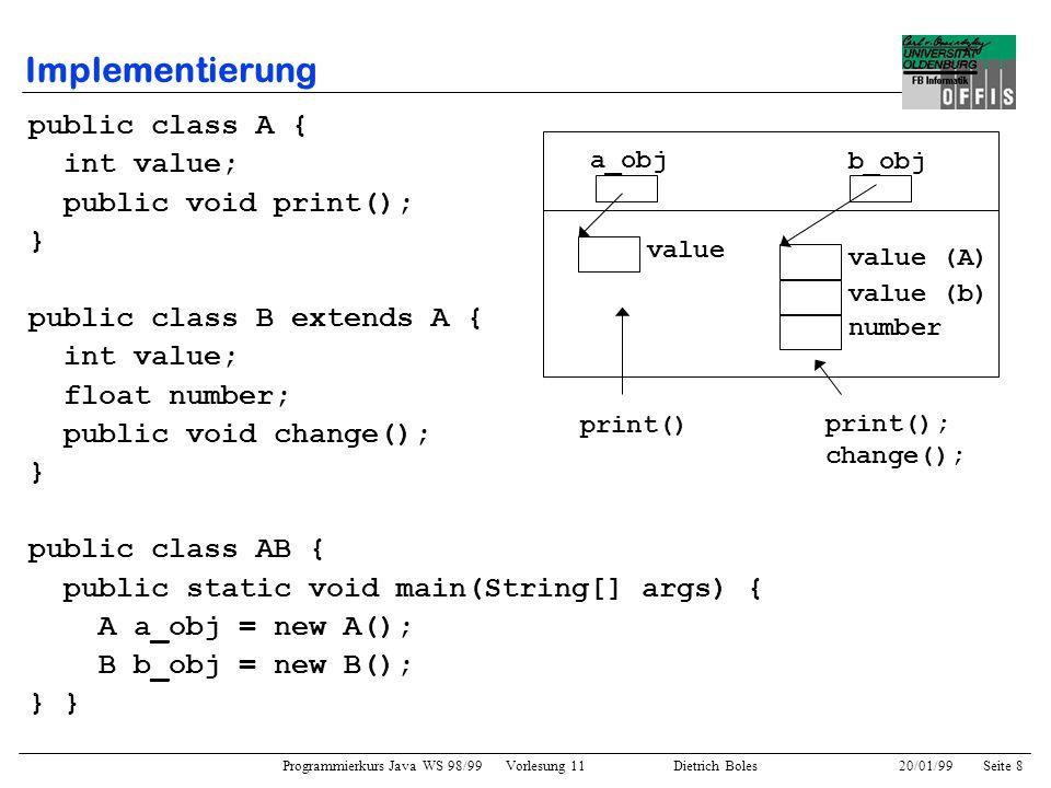 Implementierung public class A { int value; public void print(); }