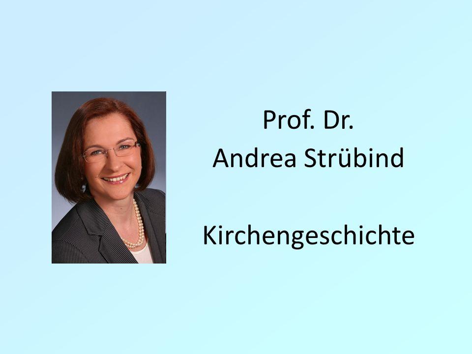 Prof. Dr. Andrea Strübind Kirchengeschichte 7