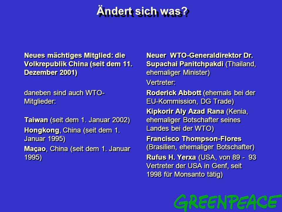 Ändert sich was Neues mächtiges Mitglied: die Volkrepublik China (seit dem 11. Dezember 2001) daneben sind auch WTO-Mitglieder: