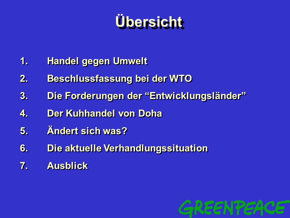 Übersicht 1. Handel gegen Umwelt 2. Beschlussfassung bei der WTO