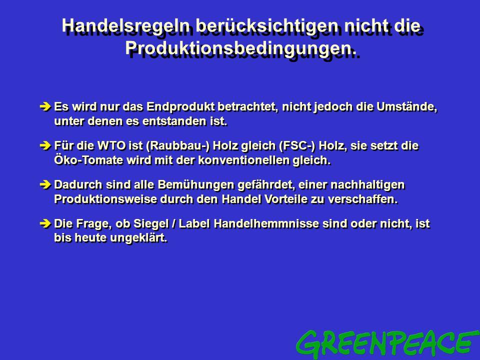 Handelsregeln berücksichtigen nicht die Produktionsbedingungen.