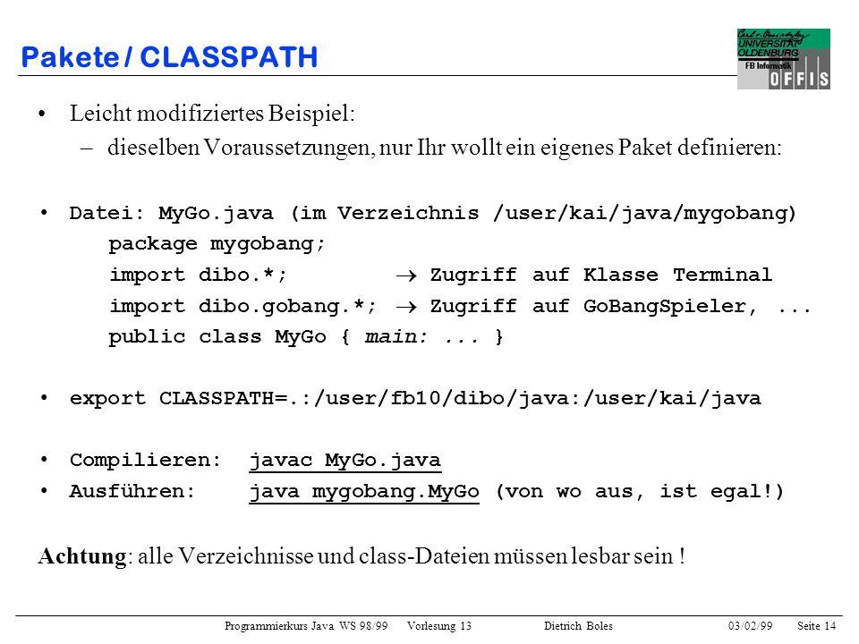 Pakete / CLASSPATH Leicht modifiziertes Beispiel: